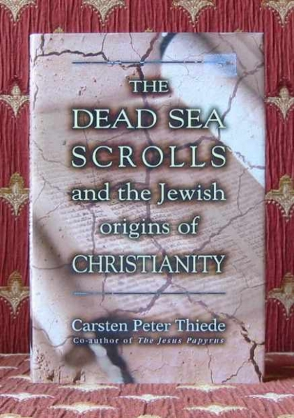 Image for THE DEAD SEA SCROLLS AND THE JEWISH ORIGINS OF CHRISTIANITY