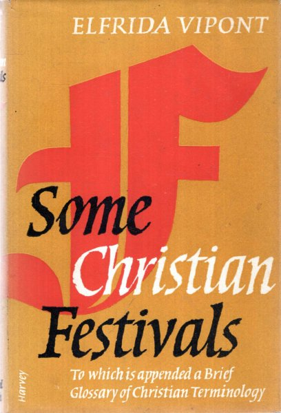 Image for SOME CHRISTIAN FESTIVALS, to which is  appended a brief glossary of Christian terminology