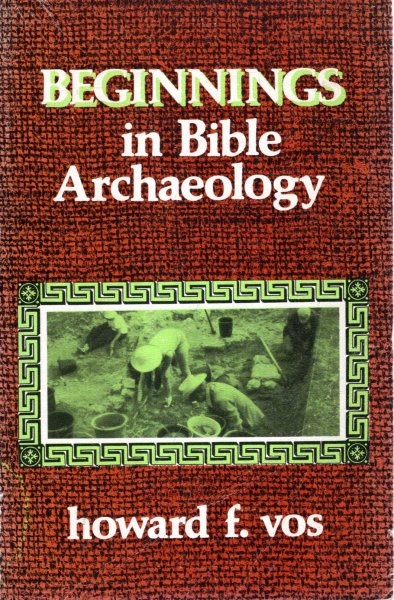 Image for BEGINNINGS IN BIBLE ARCHAEOLOGY