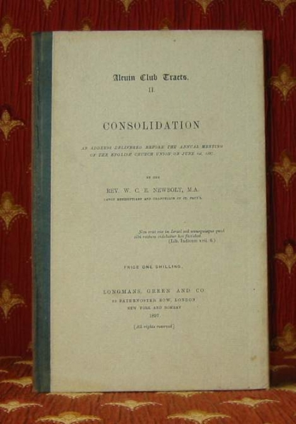 Image for CONSOLIDATION, an address delivered before the annual meeting of the English Church Union on June 1st 1897 (Alcuin Club Tracts No.II)