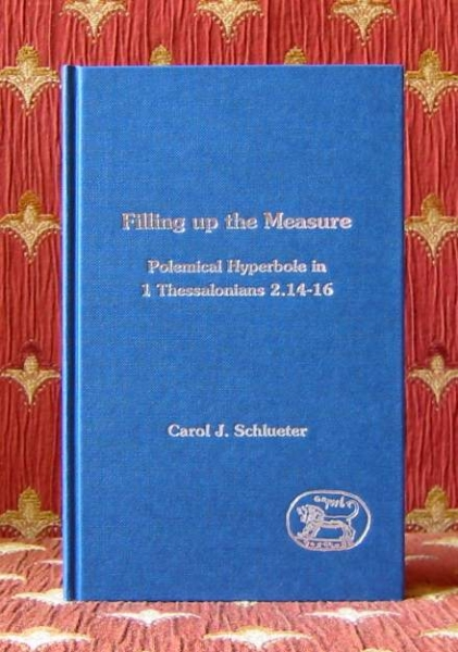 Image for FILLING UP THE MEASURE, polemical hyperbole in 1 Thessalonians 2.14-16