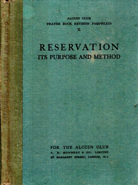 Image for REVSERVATION, ITS PURPOSE AND METHOD (Alcuin Club Prayer Book Revision Pamphlets No. X)