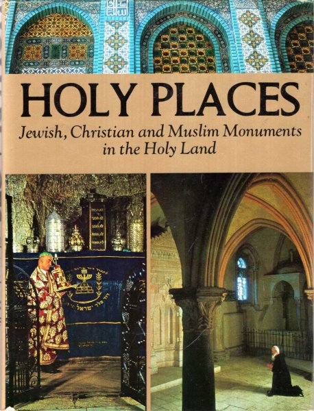Image for HOLY PLACES: Jewish, Christian and Muslim monuments in the Holy Land