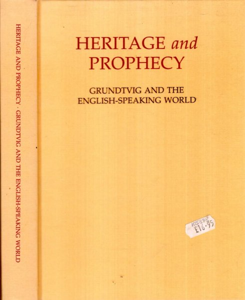 Image for HERITAGE AND PROPHECY: Grundtvig and the English speaking world