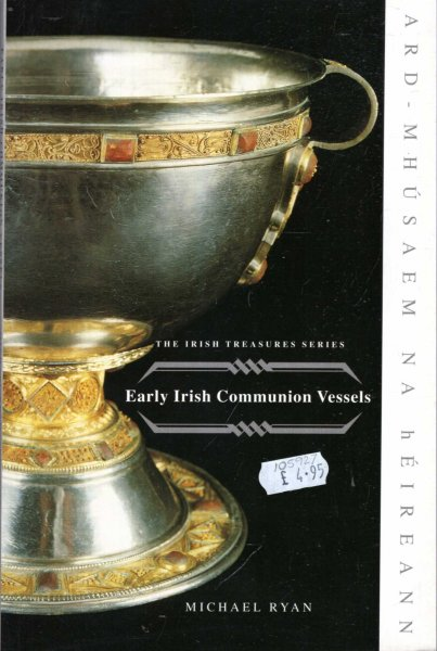 Image for EARLY IRISH COMMUNION VESSELS
