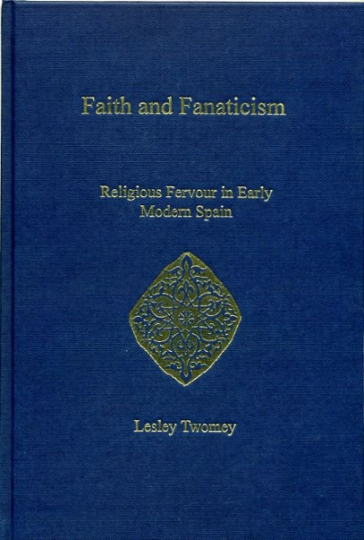 Image for FAITH AND FANATICISM: religious fervour in early modern Spain