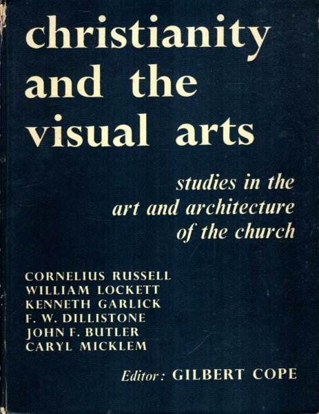 Image for CHRISTIANITY AND THE VISUAL ARTS: studies in the art and architecture of the church
