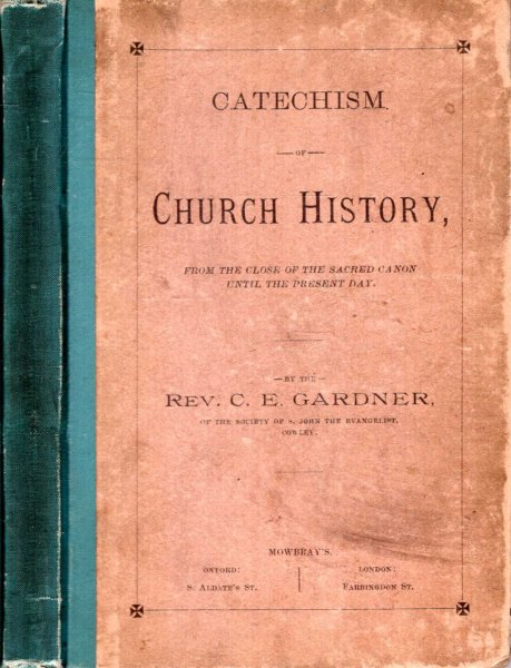 Image for CATECHISM OF CHURCH HISTORY from the close of the sacred canon until the present day
