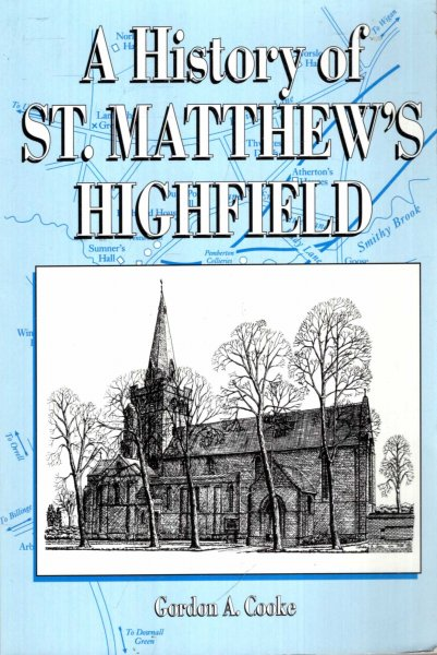 Image for A HISTORY OF ST. MATTHEW'S HIGHFIELD