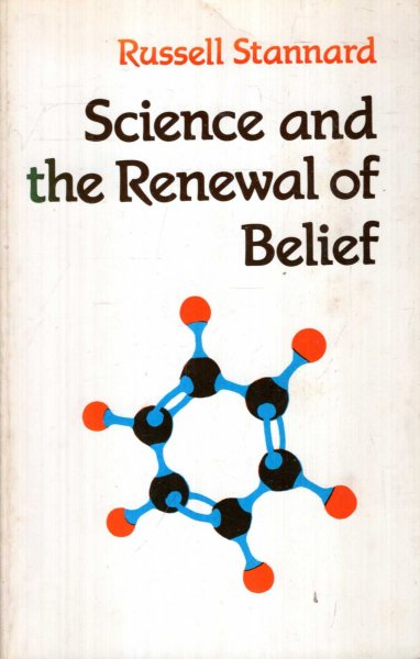 Image for SCIENCE AND THE RENEWAL OF BELIEF