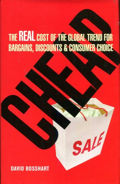 Image for CHEAP the real cost of the global trend for bargains, discounts and consumer choice
