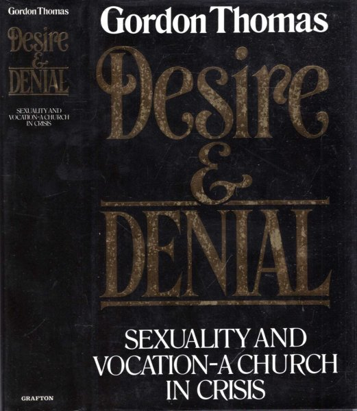 Image for DESIRE AND DENIAL, sexuality and vocation - a church in crisis