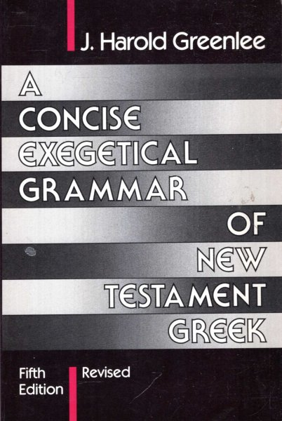 Image for A CONCISE EXEGETICAL GRAMMAR OF NEW TESTAMENT GREEK