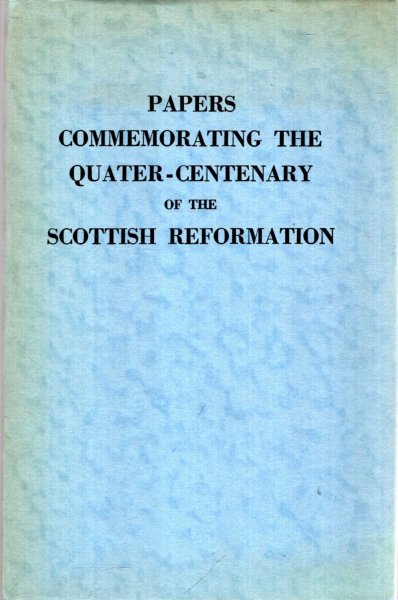 Image for QUATER-CENTENARY OF THE SCOTTISH REFORMATION