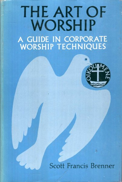 Image for THE ART OF WORSHIP a guide in corporate worship techniques