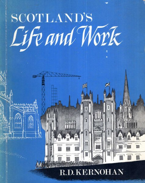 Image for SCOTLAND'S LIFE AND WORK, a Scottish view of God's world through life and work 1879-1979