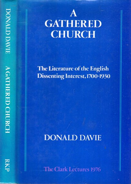 Image for A GATHERED CHURCH, the literature of the English dissenting interest, 1700-1930