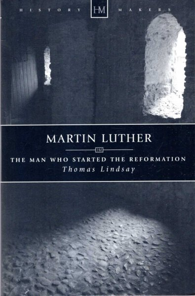 Image for MARTIN LUTHER, the man who started the Reformation