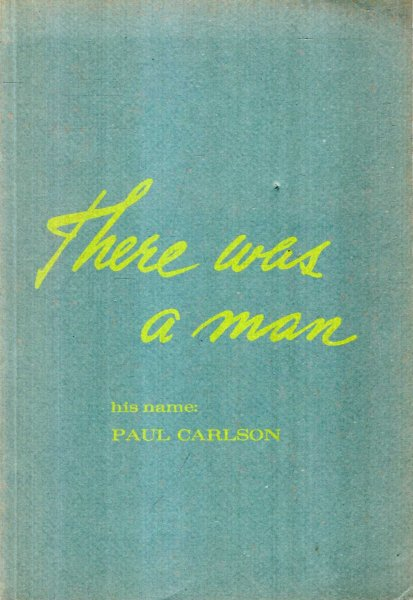 Image for THERE WAS A MAN his name: Paul Carson