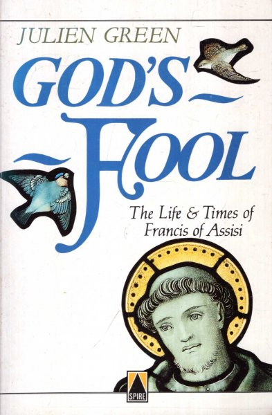 Image for GOD'S FOOL the life and times of Francis of Assisi