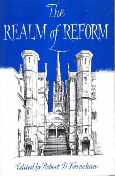 Image for THE REALM OF REFORM Presbyterianism and Calvinism in a changing Scotland