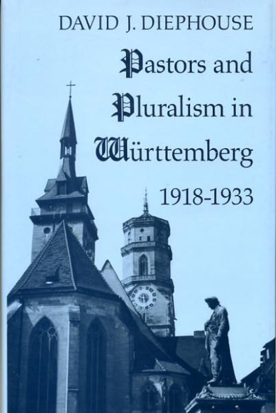 Image for PASTORS AND PLURALISM IN WURTEMBERG 1918-1933