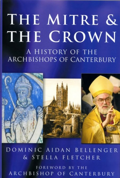 Image for THE MITRE & THE CROWN a history of the Archbishops of Canterbury
