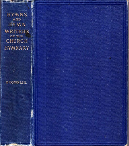 Image for THE HYMNS AND HYMN WRITERS OF THE CHURCH HYMNARY