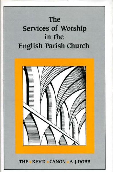 Image for THE SERVICES OF WORSHIP IN THE ENGLISH PARISH CHURCH