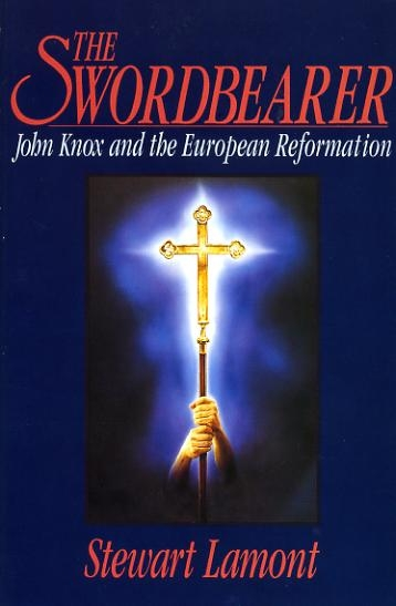Image for THE SWORDBEARER: John Knox and the European Reformation