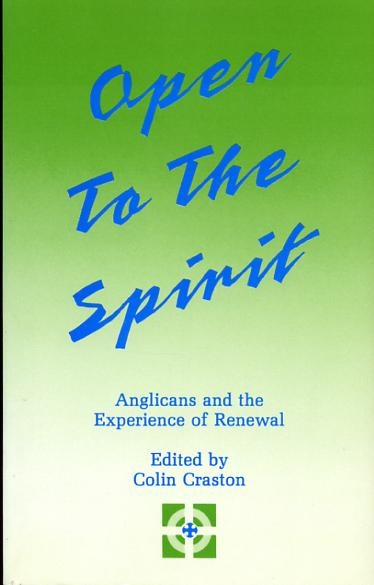 Image for OPEN TO THE SPIRIT Anglicans and the experience of renewal