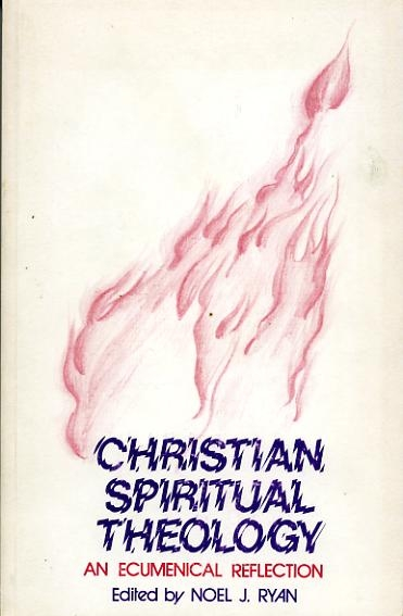 Image for CHRISTIAN SPIRITUAL THEOLOGY, an ecumenical reflection