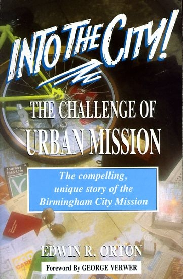 Image for INTO THE CITY1 the challenge of urban mission, the compelling, unique story of the Birmingham City Mission
