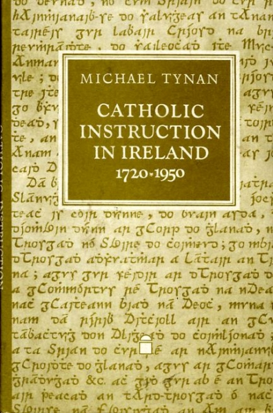 Image for CATHOLIC INSTRUCTION IN IRELAND 1720-1950, the O'Reilly/Donlevy Catehetical tradition