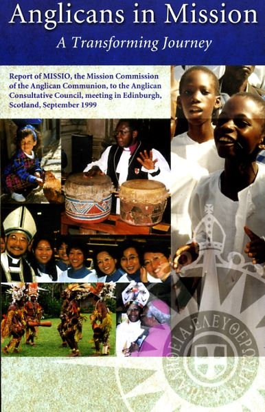 Image for ANGLICANS IN MISSION: a transforming journey, Report of MISSIO the mission commission of the Anglican Communion