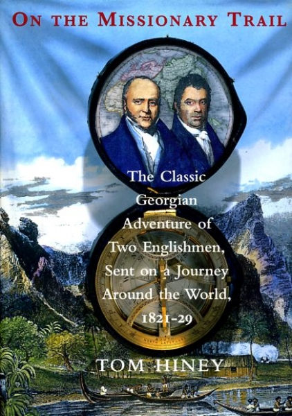 Image for ON THE MISSIONARY TRAIL, the classic Georgian adventure of two Englishmen set on a journey around the world 1821-29