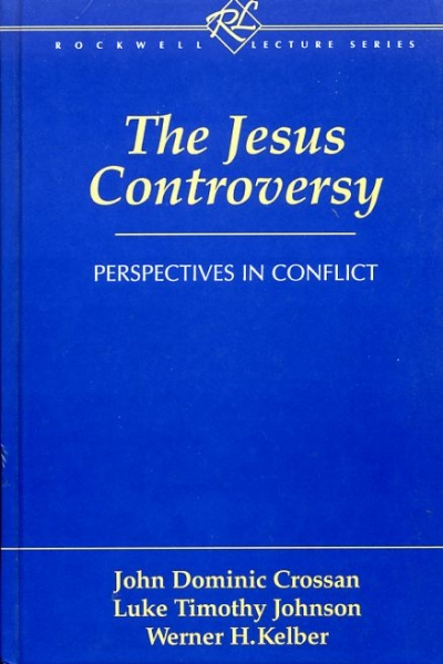Image for THE JESUS CONTROVERSY perspectives in conflict