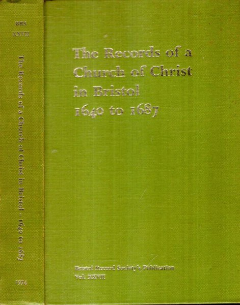 Image for THE RECORDS OF A CHURCH OF CHRIST IN BRISTOL, 1640-1687