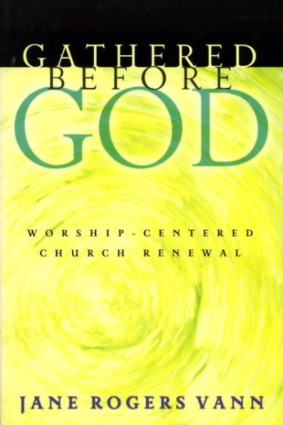 Image for GATHERED BEFORE GOD, worship-centered Church renewal