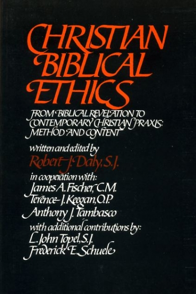 Image for CHRISTIAN BIBLICAL ETHICS, from biblical revelation to contemporary Christian praxis: method and content