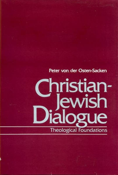 Image for CHRISTIAN - JEWISH DIALOGUE, theological foundations