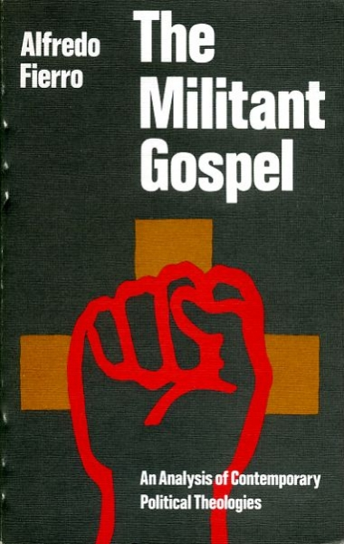 Image for THE MILITANT GOSPEL, an analysis of contemporary political theologies