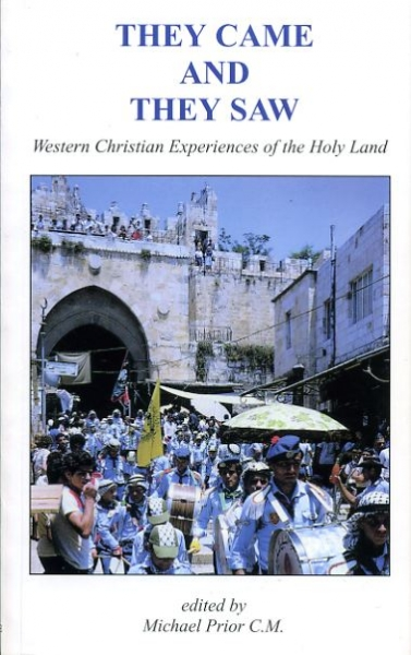 Image for THEY CAME AND THEY SAW Western Christian experiences of the Holy Land