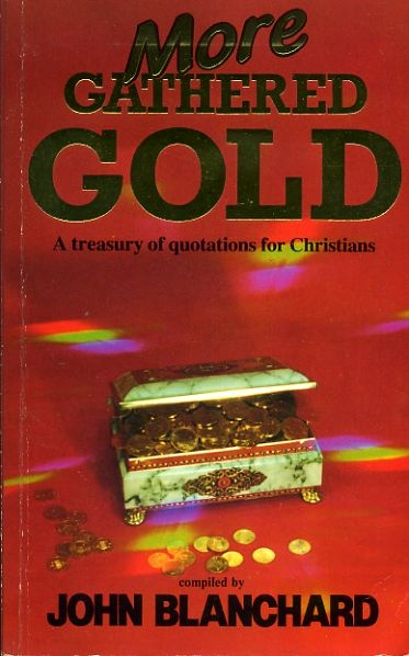 Image for MORE GATHERED GOLD  treasury of quotations for Christians