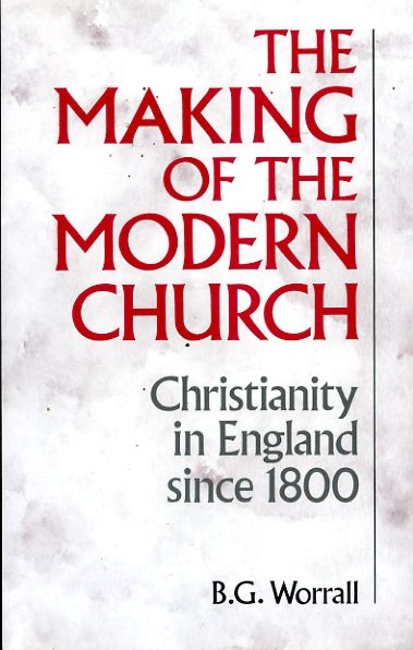 Image for THE MAKING OF THE MODERN CHURCH Christianity in England since 1800