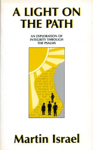 Image for A LIGHT ON THE PATH an exploration of integrity through the Psalms