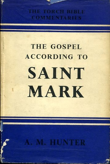 Image for THE GOSPEL ACCORDING TO SAINT MARK introduction and commentary (Torch Bible Commentaries)