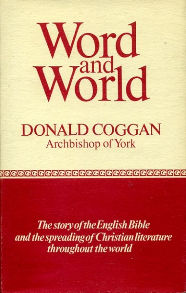 Image for WORD AND WORLD the story of the English Bible and the spreading of Christian literature throughout the world