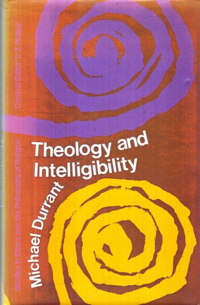 Image for THEOLOGY AND INTELLIGIBILITY
