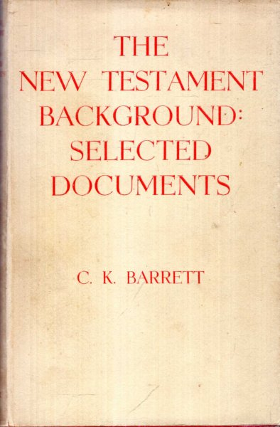 Image for THE NEW TESTAMENT BACKGROUND: SELECTED DOCUMENTS